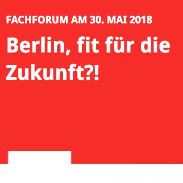 Fachforum 'Berlin, fit für die Zukunft?!'