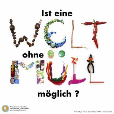 """"""" Perspektiven auf Upcycling"""" Workshop Reihe und Ausstellung"""